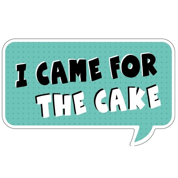 'i Came For The Cake' Word Board Photo Booth Prop
