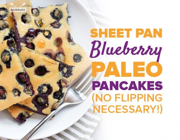 Sheet Pan Paleo Blueberry Pancakes (no Flipping Necessary!)
