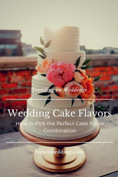 Wedding Cake Flavors  How To Pick The Perfect Cake Flavor Combo