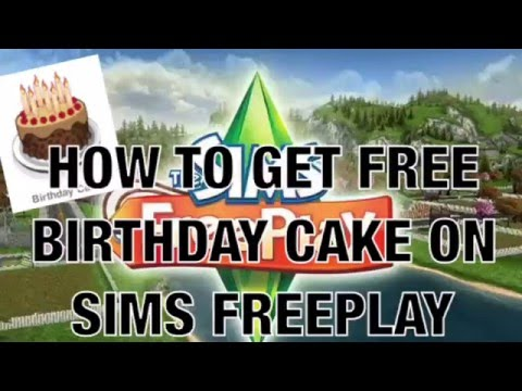 The Sims Freeplay Hack  How To Get Free Birthday Cake On Sims