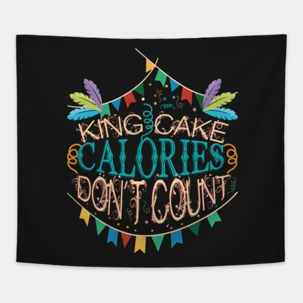 King Cake Calories Don't Count Mardi Gras